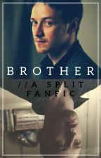 Brother// A Split fanfic by chaoticanimestan
