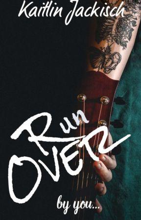 Run Over   Completed Rockstar Romance by KaitlinJackisch