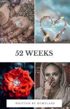52 WEEKS✔ by Humylash