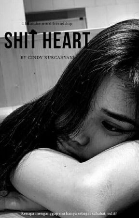 SHIT HEART💔 by Cindynurcahyani