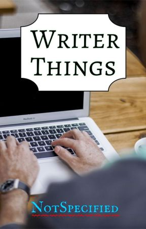 Writer Things by NotSpecified
