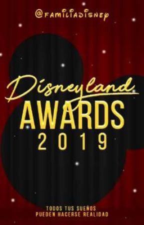 Disneyland Awards 2019《EN EVALUACIONES》 by FamiliaDisney