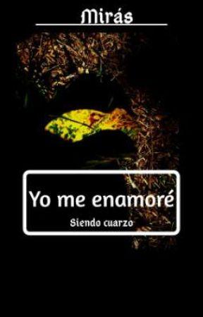 Yo me enamoré siendo cuarzo by MIRABAS16-