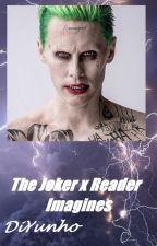 The Joker x Reader Imagines 💚 by DiYunho