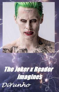 The Joker x Reader Imagines 💚 cover