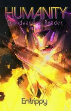 Humanity (Soundwave x Reader) by SuperiorInferior