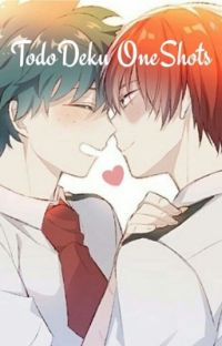 Tododeku Oneshots (Requests Closed) cover
