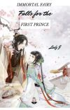 Immortal Fairy Falls for The First Prince {Completed} cover
