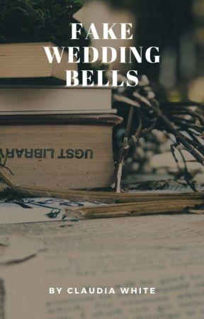 Fake Wedding Bells | ✓ by daphnewhite03