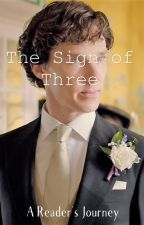 The Sign of Three: A Reader's Journey by smoltastic