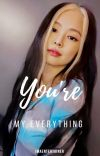 YOU'RE MY EVERYTHING √ cover