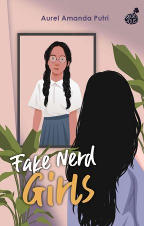 Fake Nerd Girls [Telah Terbit] by aka_aurel