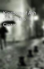 Kingdom of Ash - Reino das Cinzas by DronksAyres