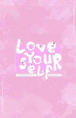 PROYEK LOVE YOURSELF | INDONESIA by LY