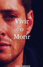 Vivir o Morir by AlexZamora30