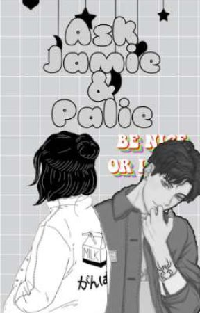 Ask Jamie & Palie by RoseLoveCZ