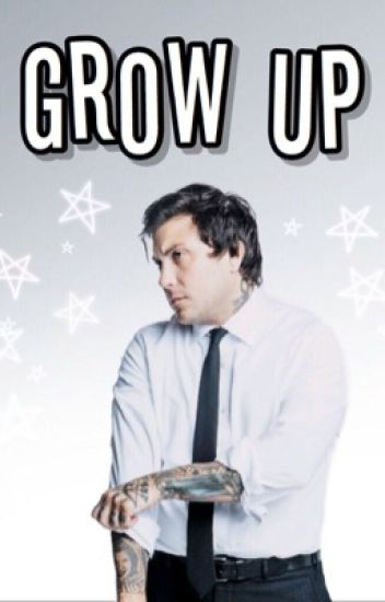 Grow Up (Frerard) [Teacher/Student]