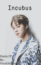 Incubus [BOOK 1] (Jimin FF) by VeraOnline1221