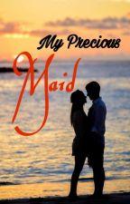 My Precious Maid [OG]  by AqilahScripts