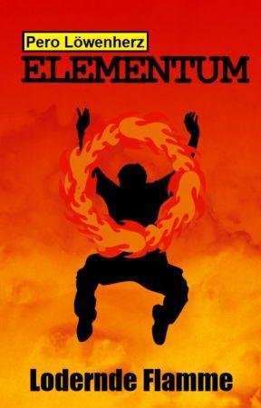 ELEMENTUM 3 - Lodernde Flamme by perolicious85