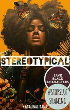 Stereotypical [REWRITING] by katalinalitana