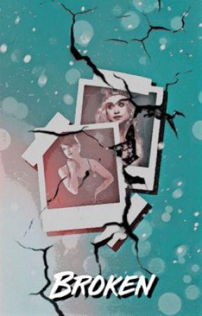 Broken ↬  A Karley FanFiction by _TheWayIAm_