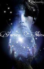 Aurora Skies || Stray Kids Au by Marksonily