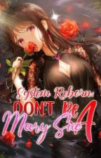 System Reborn : Don't be a Mary Sue by SkaneScarlet