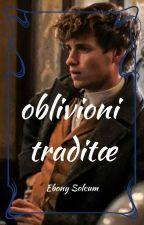 oblivioni traditæ by EbonySolcum
