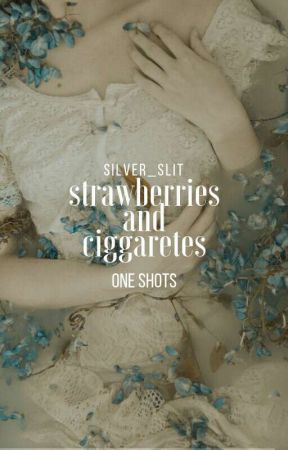 strawberries and cigarettes || śmietnik artystyczny by silver_slit