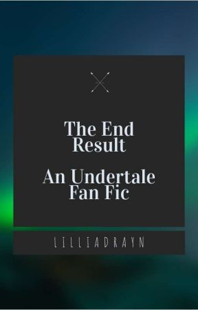 The End Result by LilliaDrayn