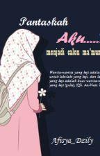 Pantaskah, Aku....? menjadi calon ma'mummu by Afisya97