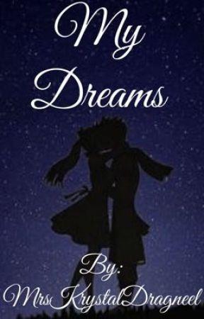 My Dreams (Authors book) by MissKrystalDragneel