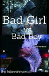 Bad Girl VS Bad Boy *Sudah Terbit cover
