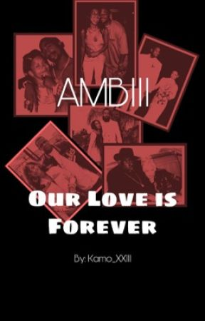 AT MY BEST Part III: Our Love Is Forever  by Kamo_XXIII