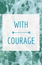 With Courage [Prince Caspian] by halfbloodhalfwit