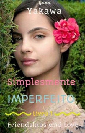 Simplesmente Imperfeito by Yakawa