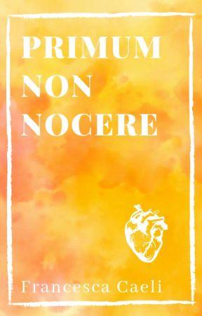 Primum non nocere by FrancescaCaeli