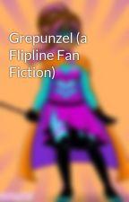 Grepunzel (a Flipline Fan Fiction) by TiramisuEspresso