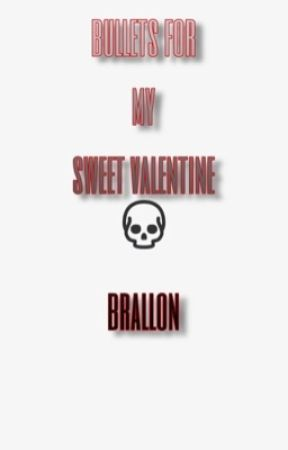 bullets for my sweet valentine|||brallon by softieee101