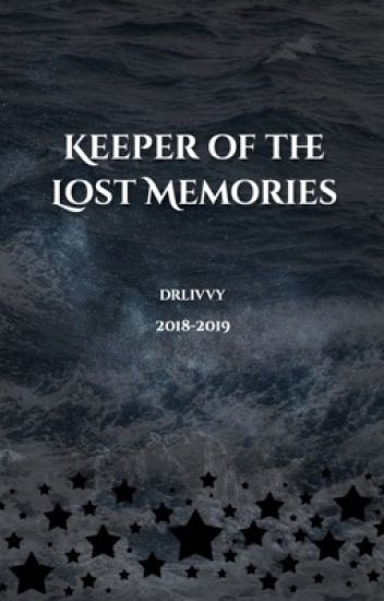 Keeper of the Lost Memories (COMPLETED)