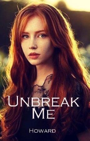 Unbreak Me by Howard774