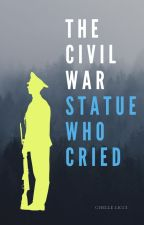The Civil War Statue Who Cried by ChelleRemedy