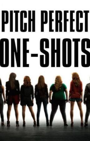 Pitch Perfect One-Shots by Doctor_Mobius