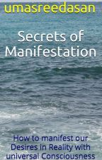 Secrets of Manifestation by umasreedasan