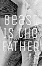 Beast Is the Father. [ENDING 2]  by Stories_by_Saesha