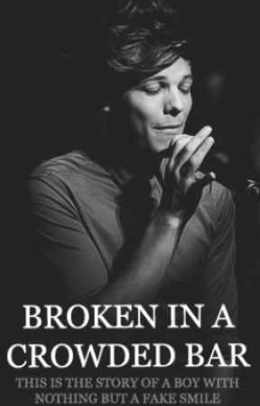 Broken In a Crowded Bar - Larry Stylinson AU ~ACTUAL HIATUS THIS TIME~ by BrokenInACrowdedBar