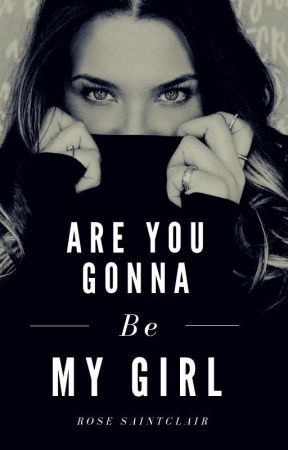 Are You Gonna Be My Girl? (Concluído) by RoseSaintClair