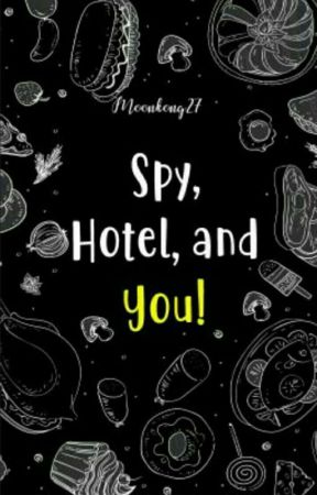 Spy, Hotel, and You! by moonkong27