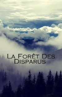 La forêt des disparus (tome 1, terminé) cover